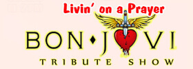 Bon Jovi Livin on a Prayer Tribute Show