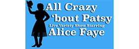 Crazy About Patsy  2019 Schedule