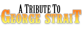 George Strait Tribute Dinner Show 2018 Schedule