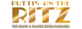 Puttin' On The Ritz - The Song & Dance Extravaganza