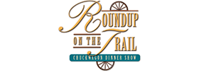 Round-Up on the Trail Chuckwagon Dinner Show