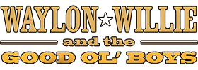 Waylon, Willie & The Good Ol' Boys 2019 Schedule
